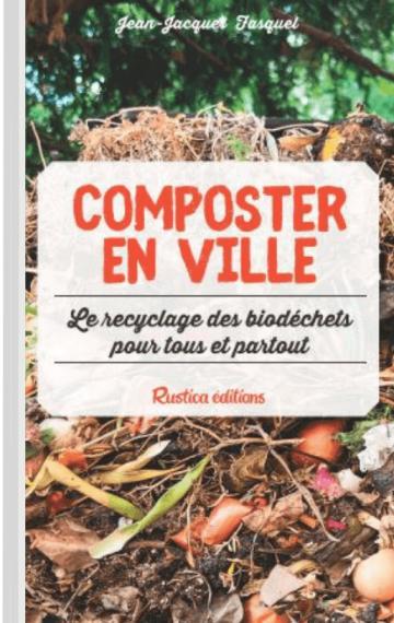 ★★★★★ (FR) Composter en ville. Le recyclage des biodéchets pour tous et partout.