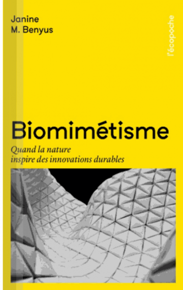 ★★★★★ (FR) Biomimétisme. Quand la nature inspire des innovations durables.